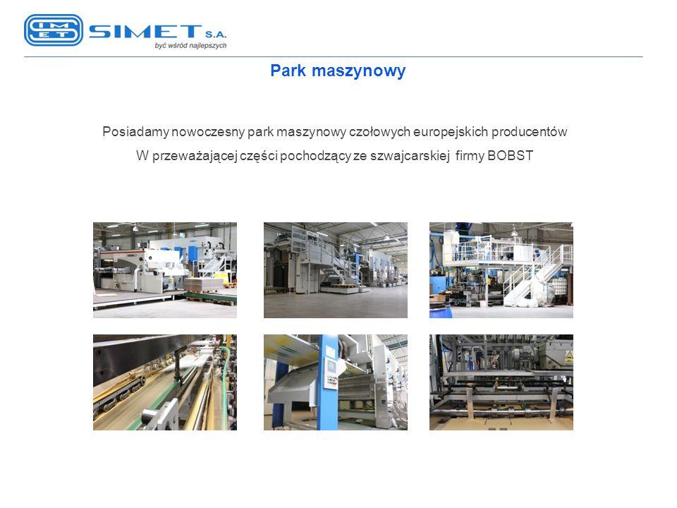 Park maszynowy Posiadamy nowoczesny park maszynowy czołowych europejskich producentów.