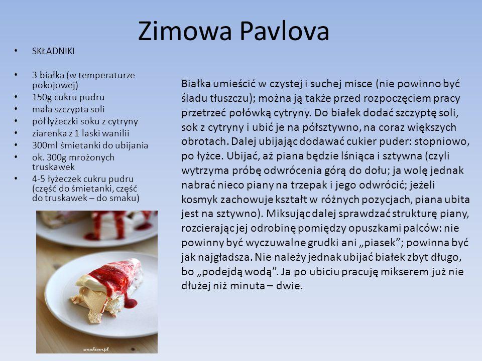 Zimowa PavlovaSKŁADNIKI. 3 białka (w temperaturze pokojowej) 150g cukru pudru. mała szczypta soli. pół łyżeczki soku z cytryny.