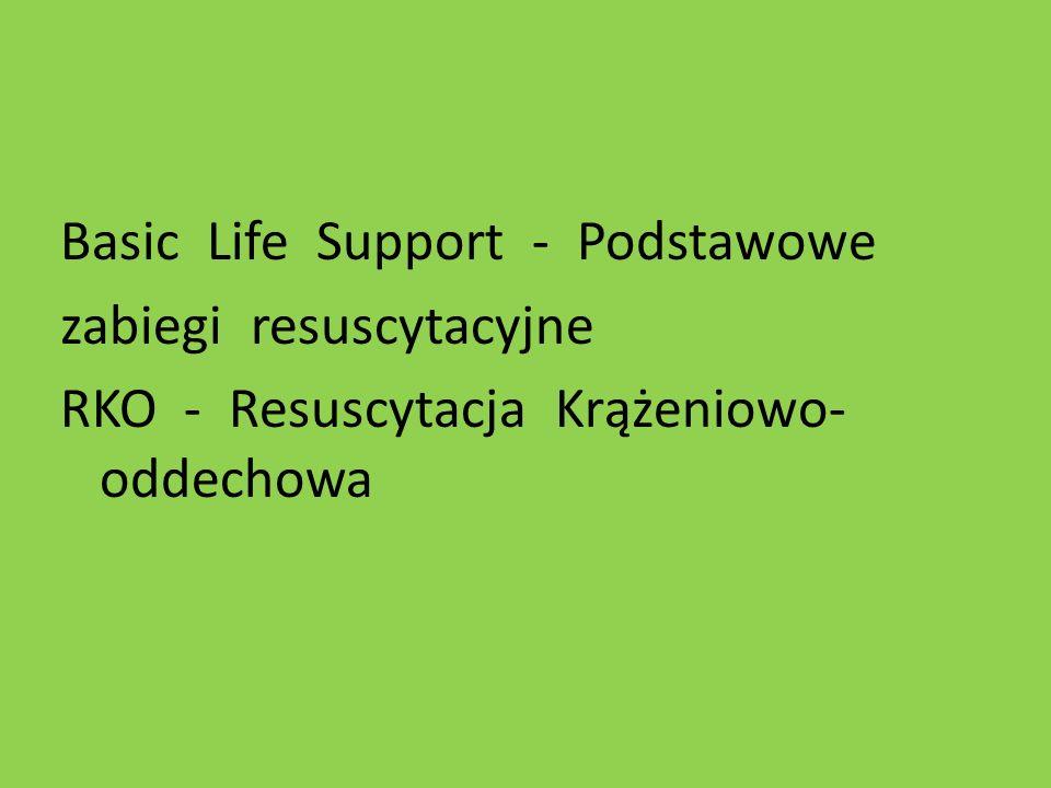 Basic Life Support - Podstawowe zabiegi resuscytacyjne RKO - Resuscytacja Krążeniowo-oddechowa