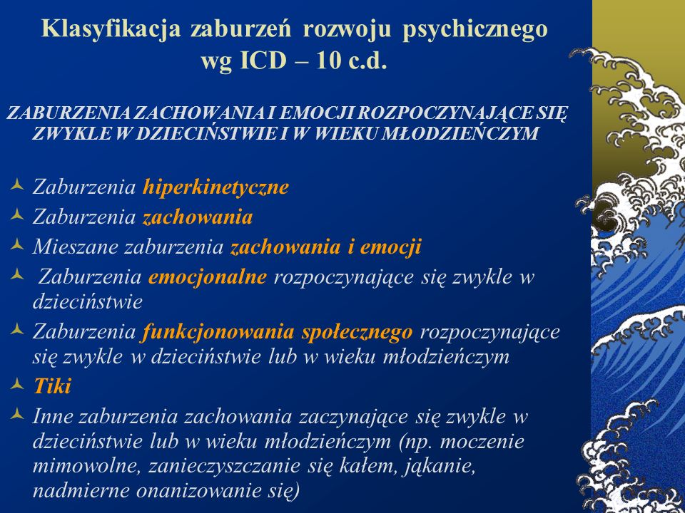 Klasyfikacja zaburzeń rozwoju psychicznego wg ICD – 10 c.d.