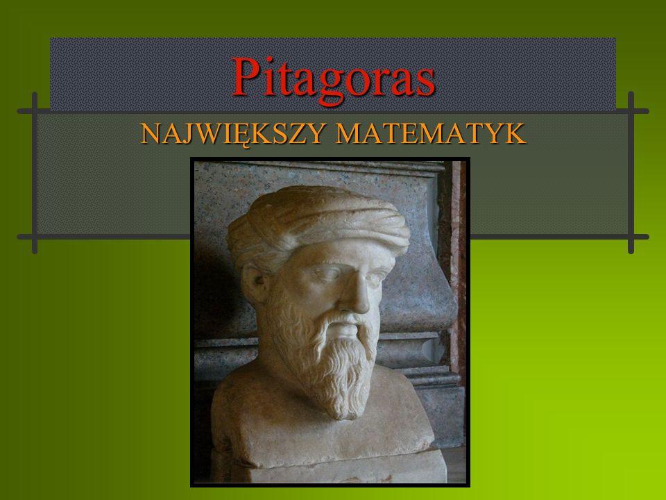 Pitagoras NAJWIĘKSZY MATEMATYK
