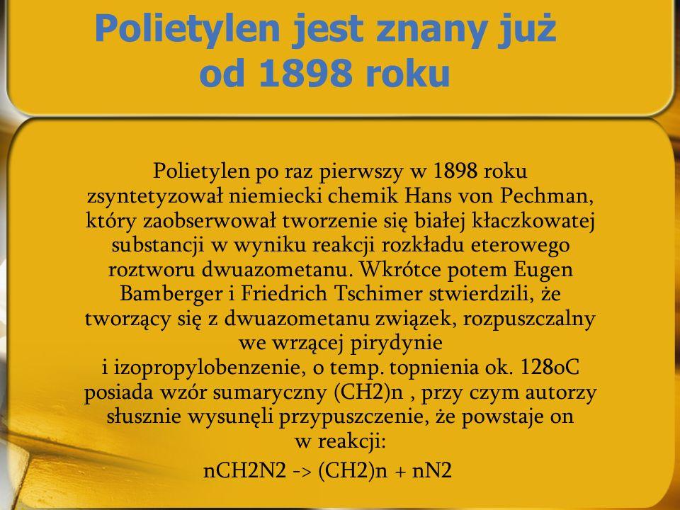 Polietylen jest znany już od 1898 roku