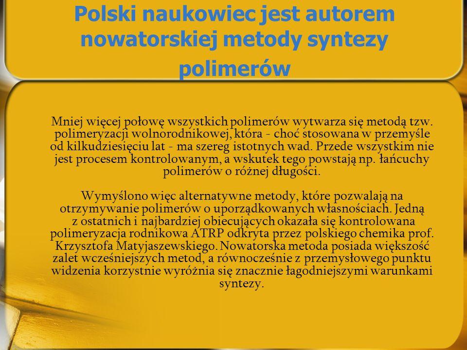 Polski naukowiec jest autorem nowatorskiej metody syntezy polimerów