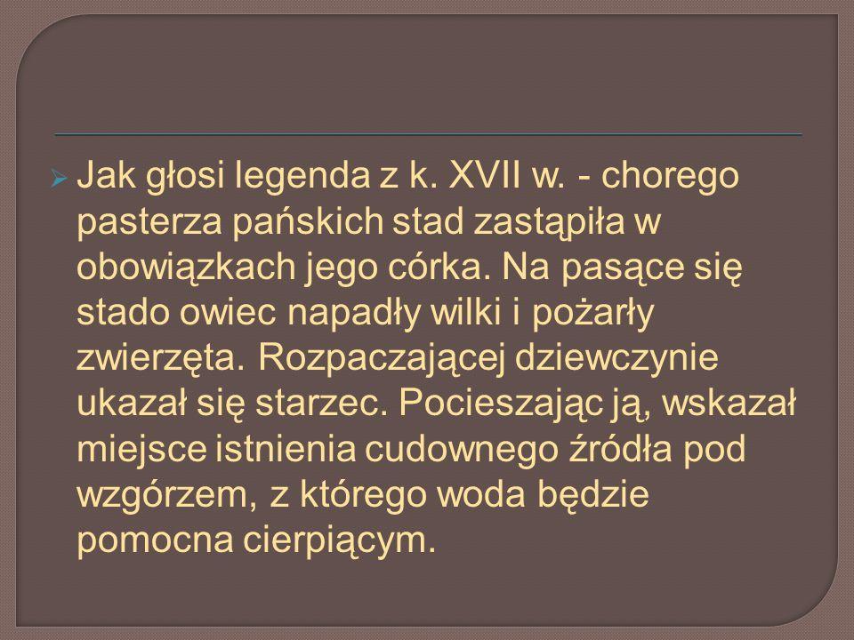 Jak głosi legenda z k. XVII w