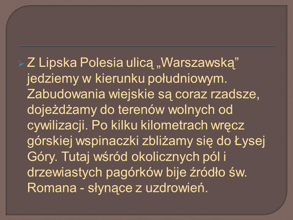 """Z Lipska Polesia ulicą """"Warszawską jedziemy w kierunku południowym"""