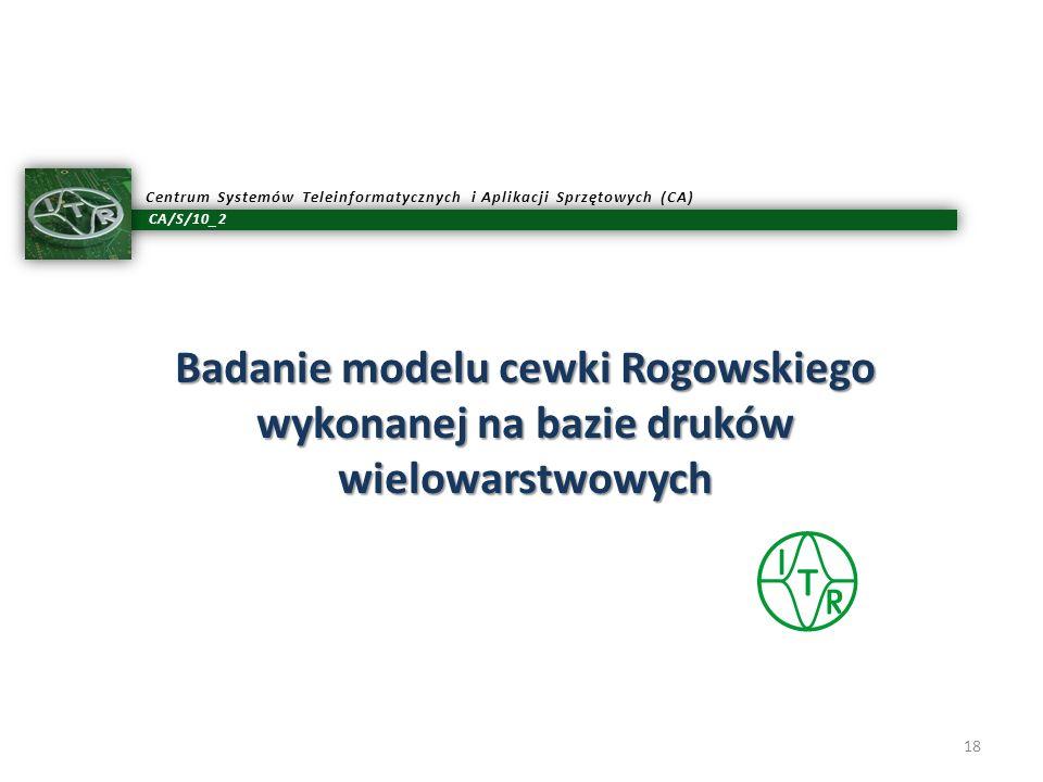 Badanie modelu cewki Rogowskiego wykonanej na bazie druków wielowarstwowych