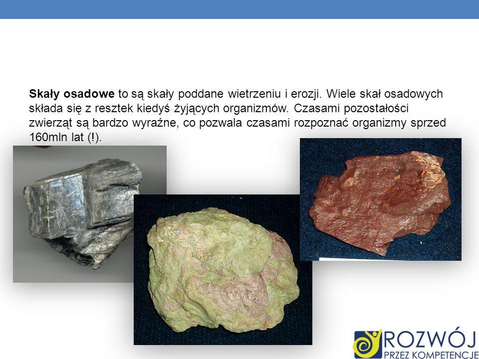 Skały osadowe to są skały poddane wietrzeniu i erozji