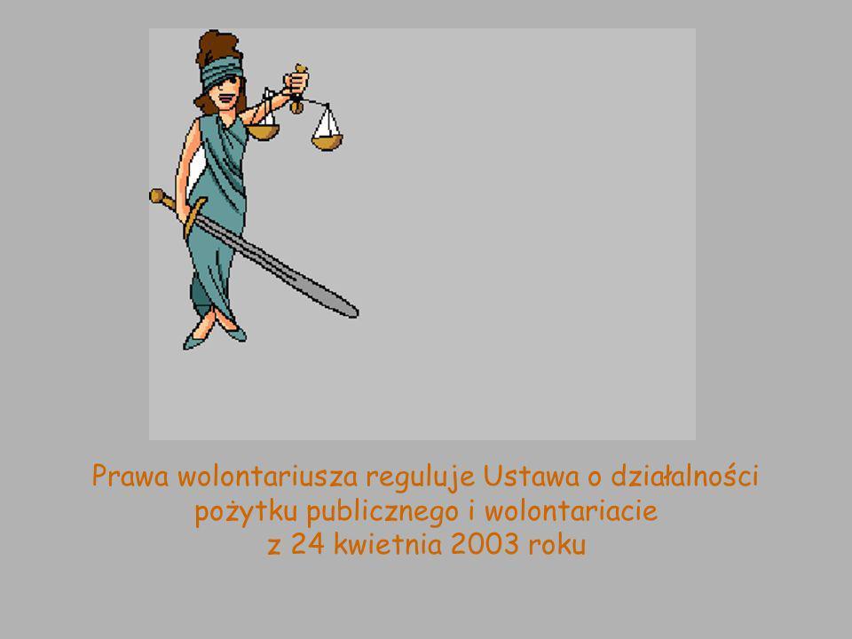 Prawa wolontariusza reguluje Ustawa o działalności pożytku publicznego i wolontariacie z 24 kwietnia 2003 roku