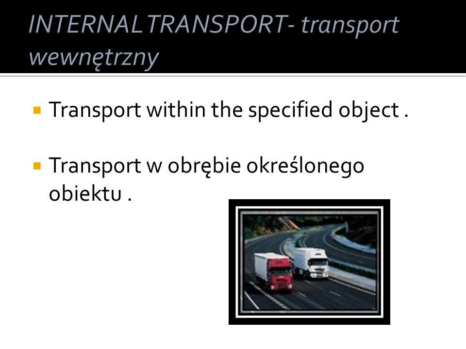 INTERNAL TRANSPORT- transport wewnętrzny