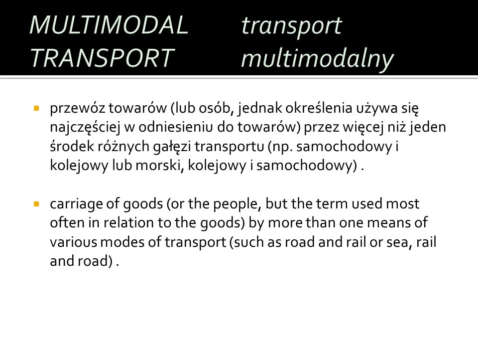 MULTIMODAL TRANSPORT transport multimodalny
