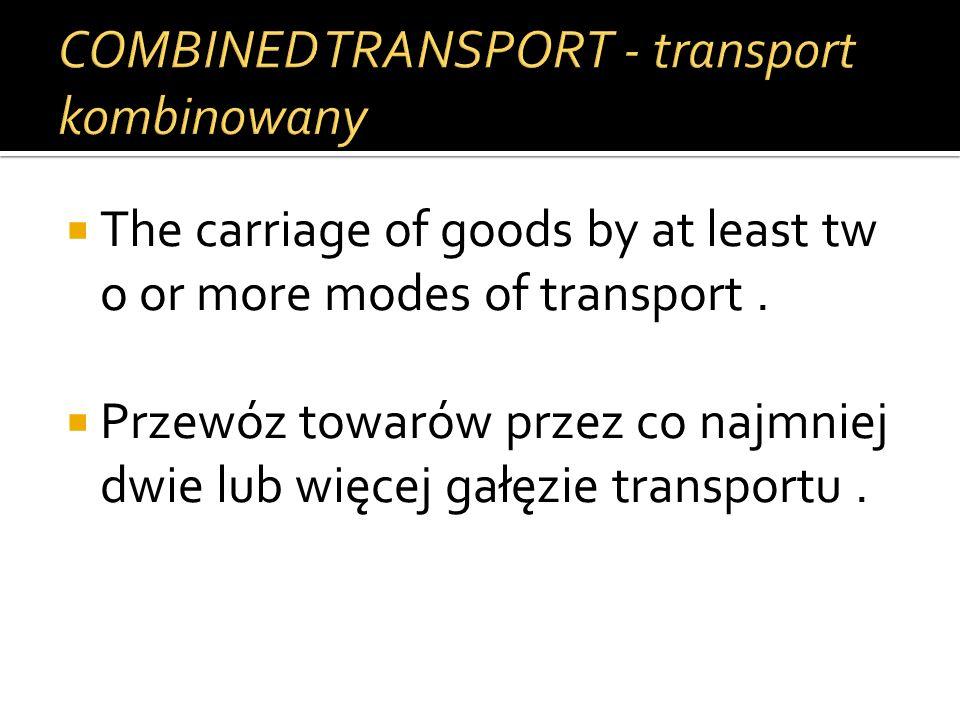 COMBINED TRANSPORT - transport kombinowany