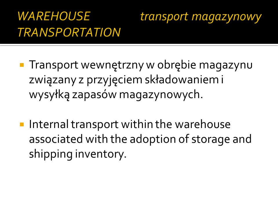 WAREHOUSE TRANSPORTATION transport magazynowy