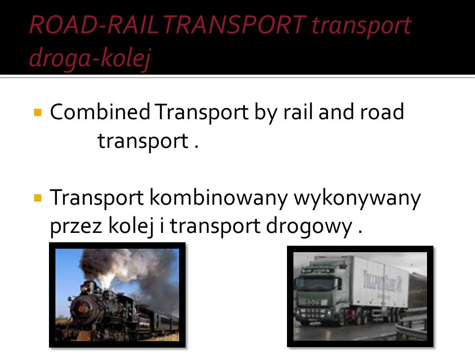 ROAD-RAIL TRANSPORT transport droga-kolej