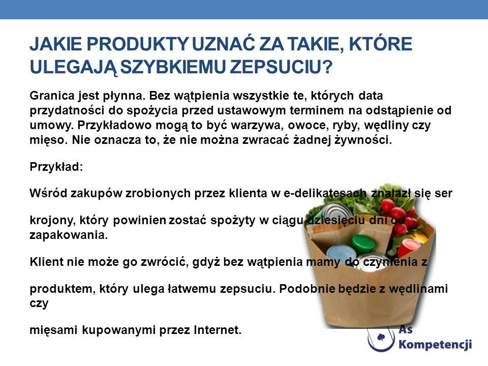 Jakie produkty uznać za takie, które ulegają szybkiemu zepsuciu