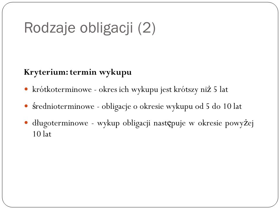 Rodzaje obligacji (2) Kryterium: termin wykupu