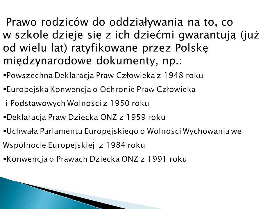 Prawo rodziców do oddziaływania na to, co w szkole dzieje się z ich dziećmi gwarantują (już od wielu lat) ratyfikowane przez Polskę międzynarodowe dokumenty, np.:
