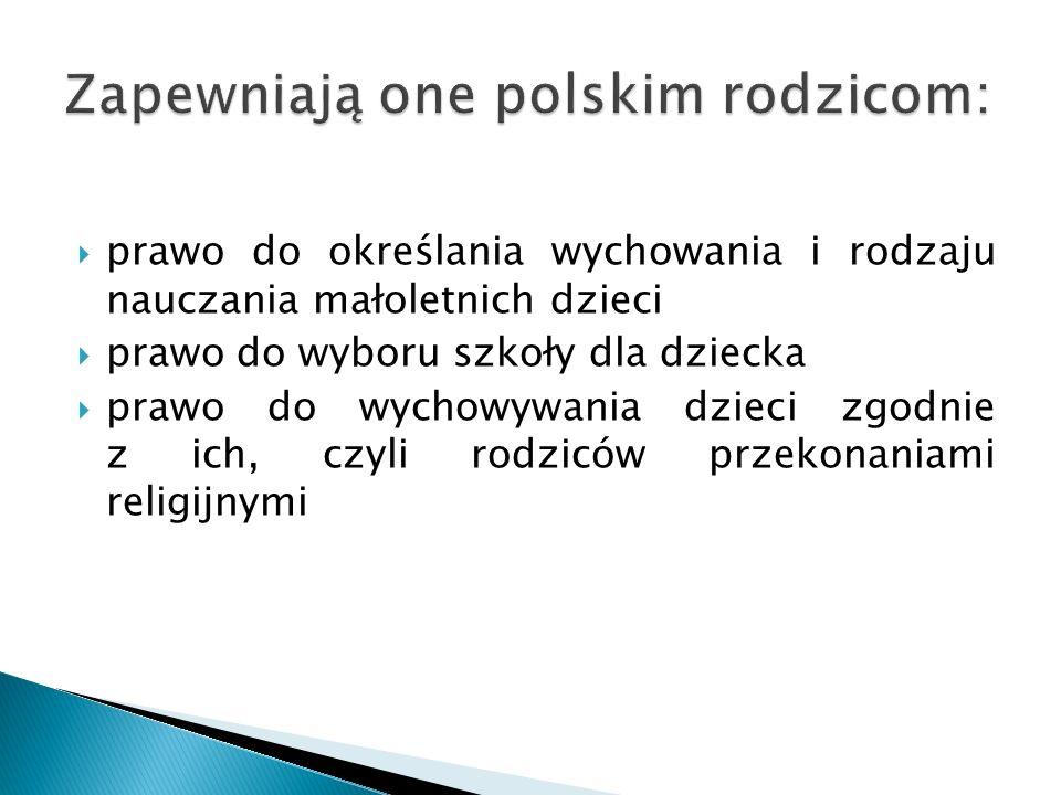 Zapewniają one polskim rodzicom: