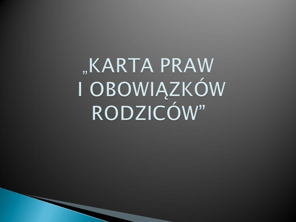 """""""KARTA PRAW I OBOWIĄZKÓW RODZICÓW"""