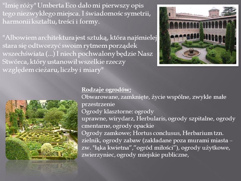 Imię róży Umberta Eco dało mi pierwszy opis tego niezwykłego miejsca