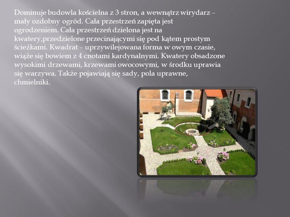 Dominuje budowla kościelna z 3 stron, a wewnątrz wirydarz – mały ozdobny ogród.