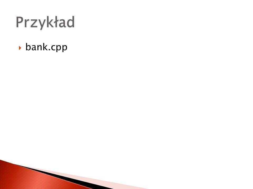 Przykład bank.cpp