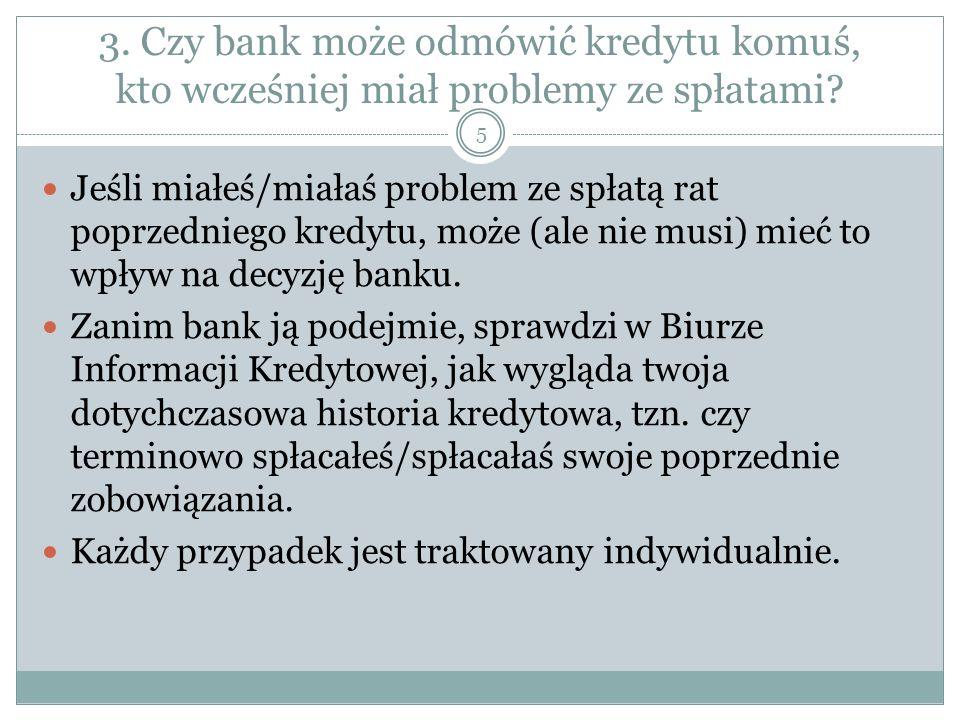 3. Czy bank może odmówić kredytu komuś, kto wcześniej miał problemy ze spłatami