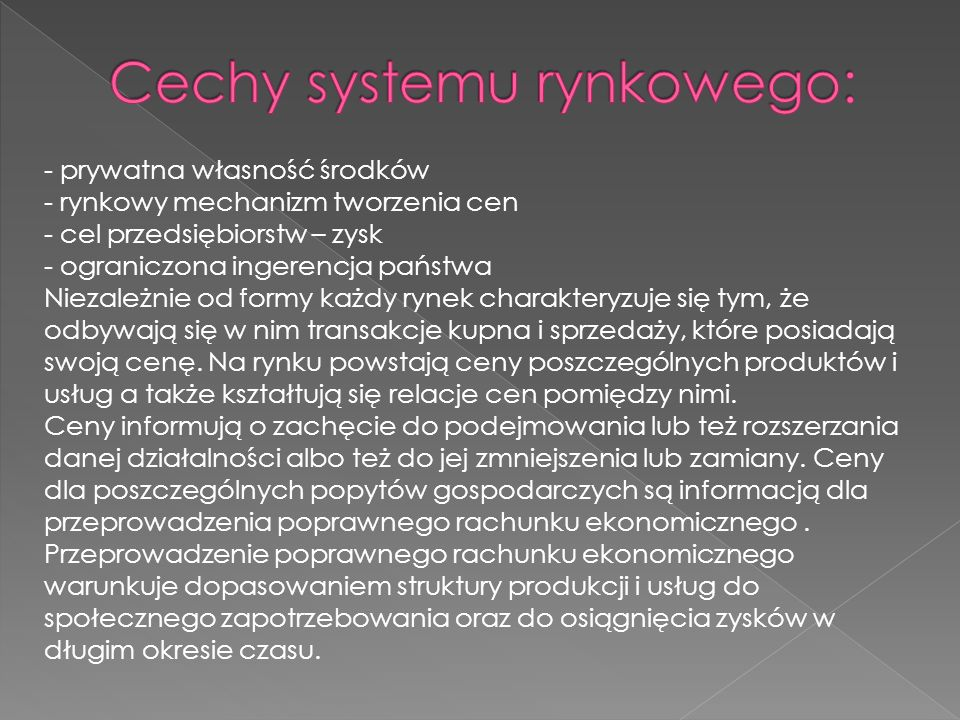 Cechy systemu rynkowego: