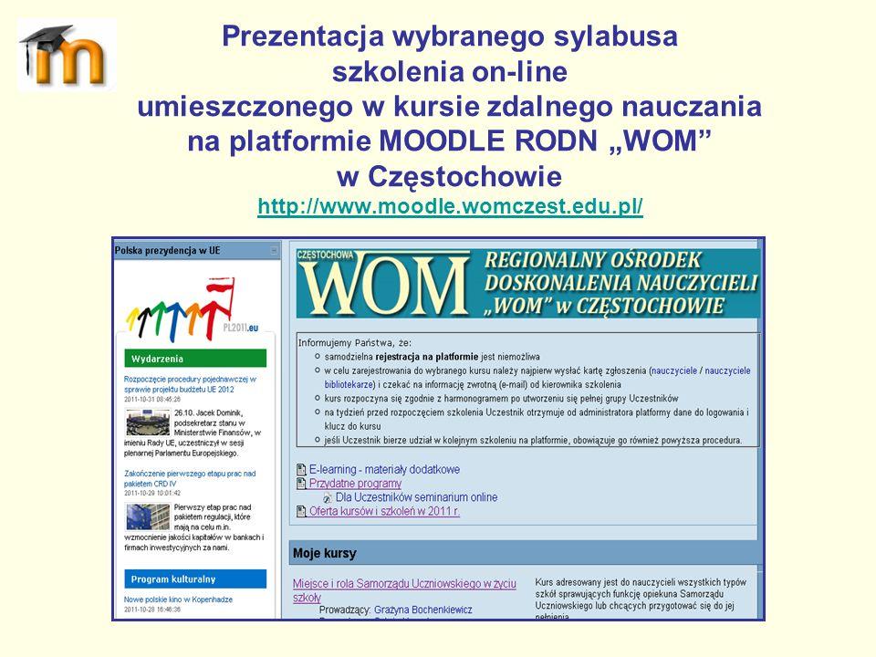 """Prezentacja wybranego sylabusa szkolenia on-line umieszczonego w kursie zdalnego nauczania na platformie MOODLE RODN """"WOM w Częstochowie http://www.moodle.womczest.edu.pl/"""