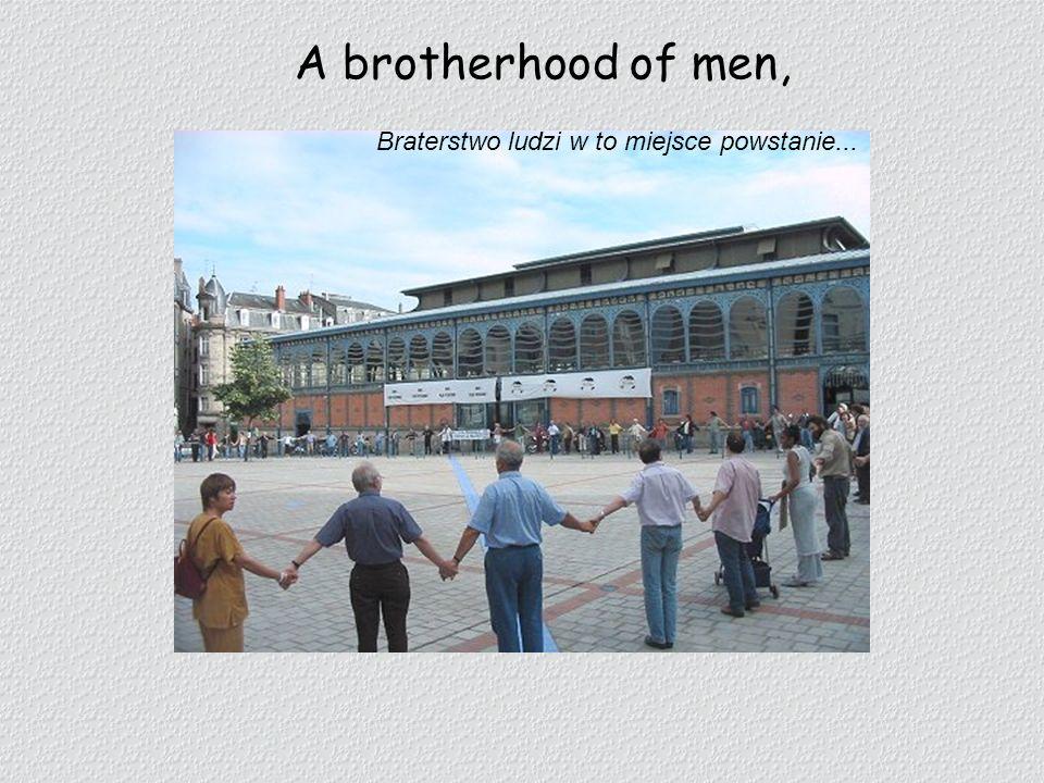A brotherhood of men, Braterstwo ludzi w to miejsce powstanie...