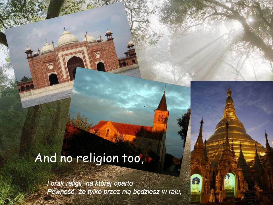 And no religion too, I brak religii, na której oparto