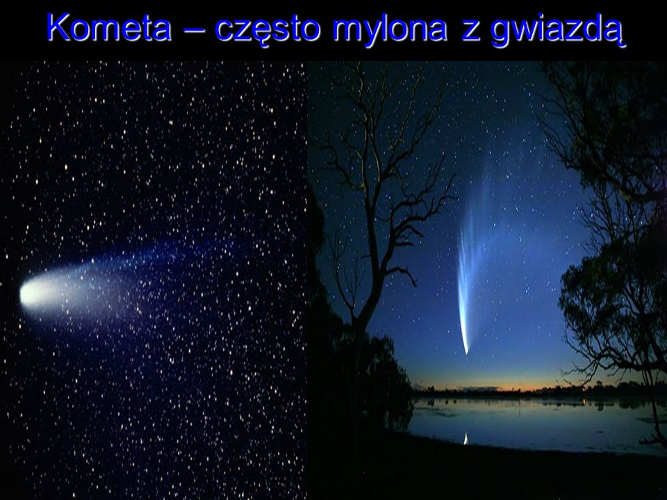 Kometa – często mylona z gwiazdą