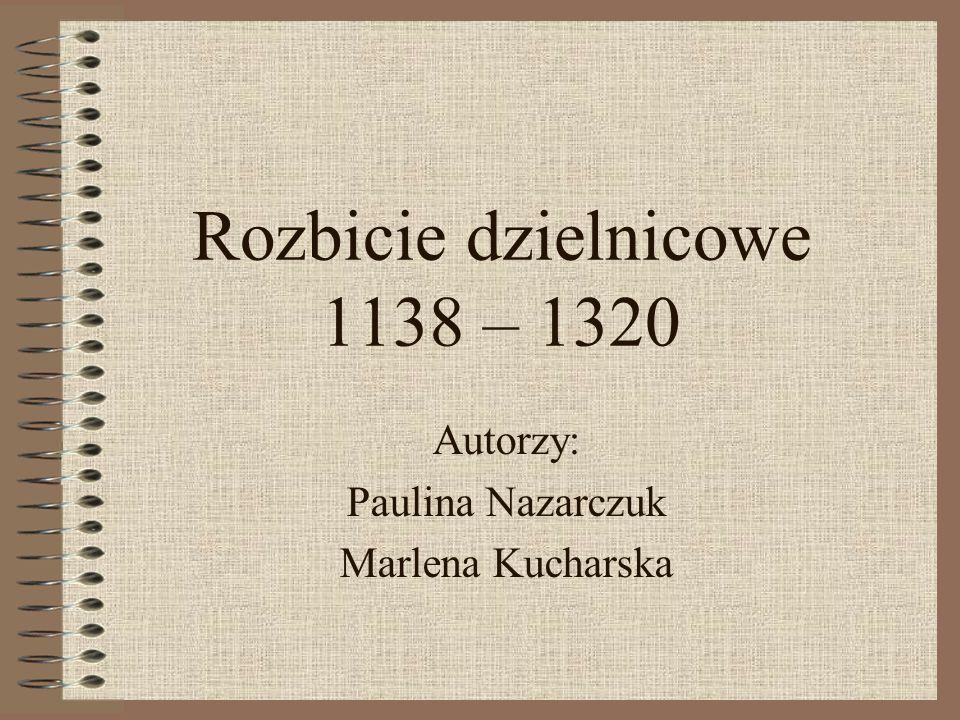 Rozbicie dzielnicowe 1138 – 1320