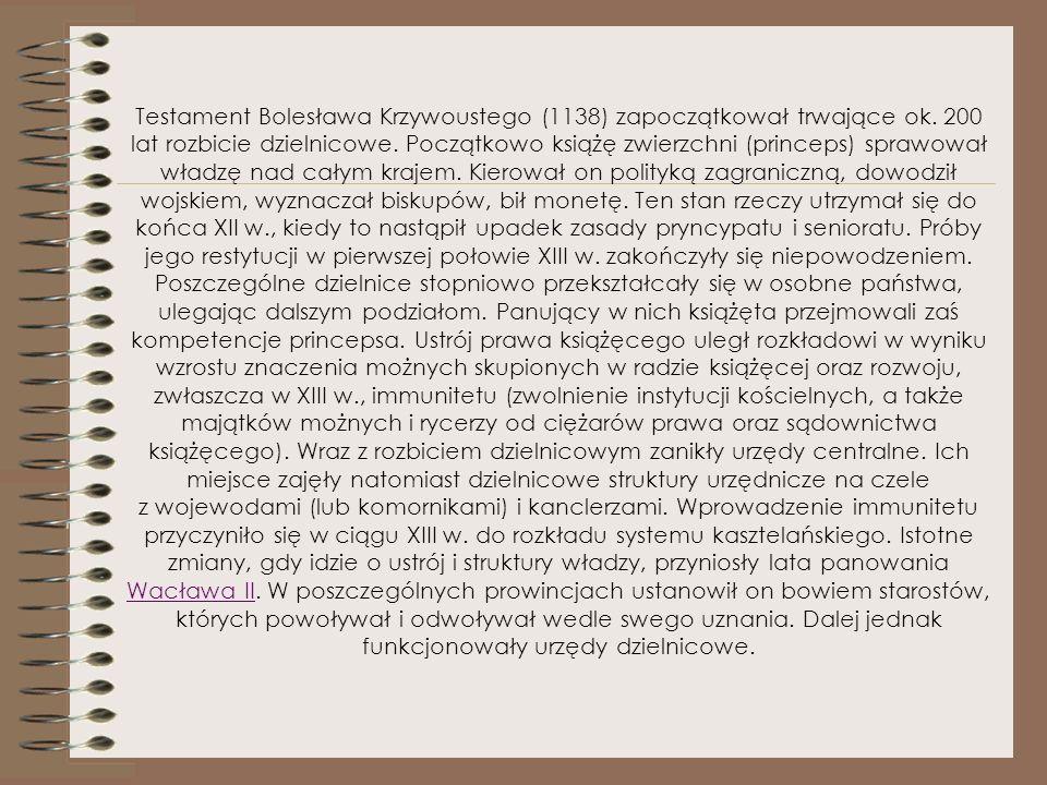 Testament Bolesława Krzywoustego (1138) zapoczątkował trwające ok