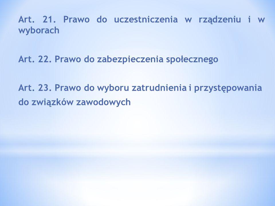 Art. 21. Prawo do uczestniczenia w rządzeniu i w wyborach Art. 22