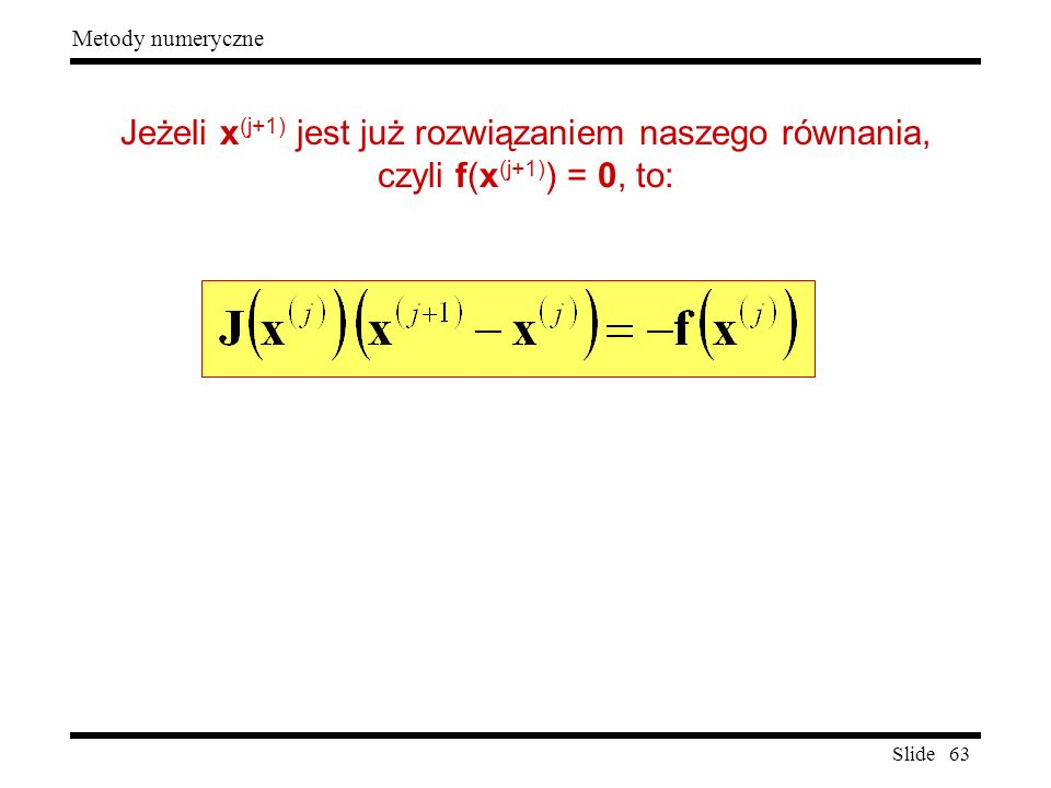 Jeżeli x(j+1) jest już rozwiązaniem naszego równania,
