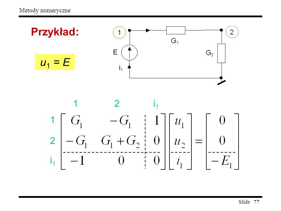 Przykład: u1 = E 1 2 i1 1 2 i1