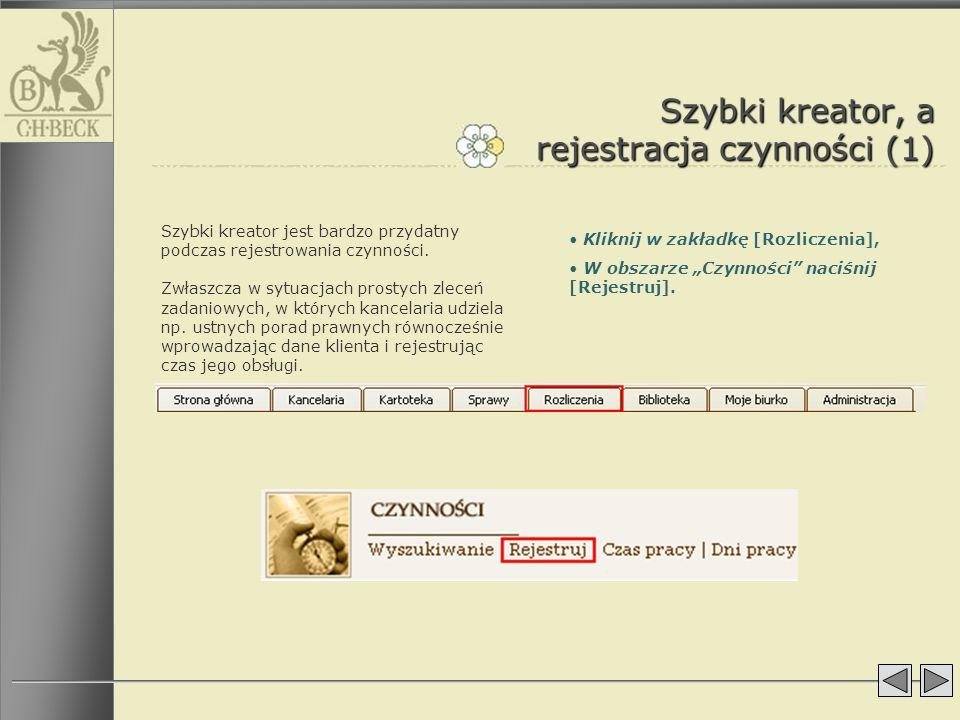 Szybki kreator, a rejestracja czynności (1)