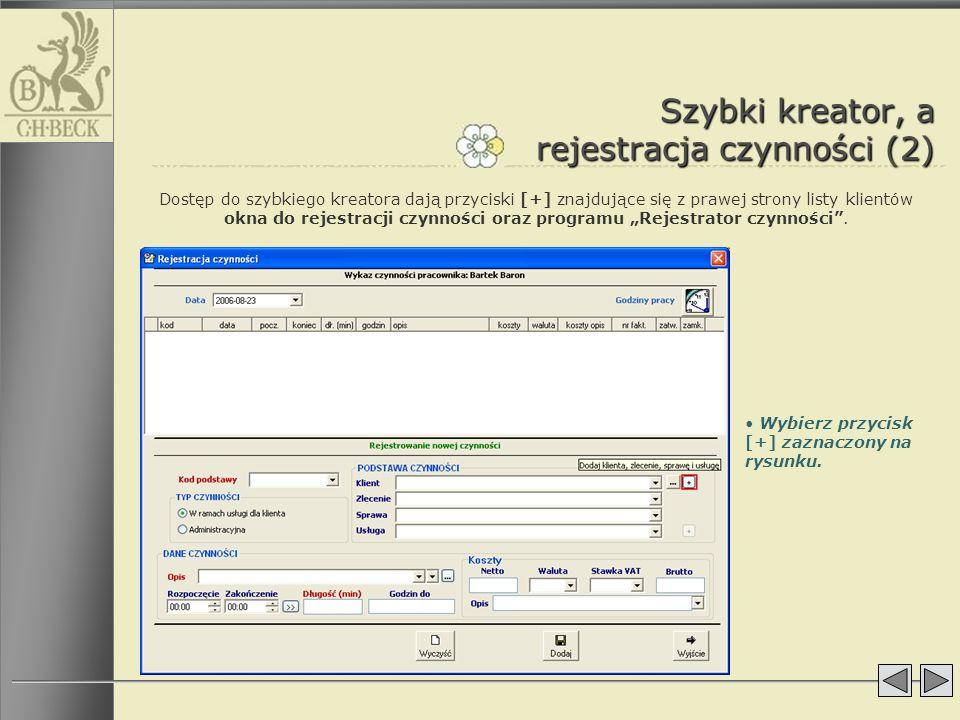 Szybki kreator, a rejestracja czynności (2)