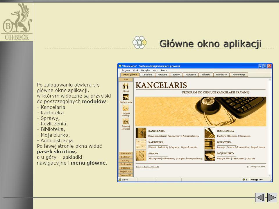 Główne okno aplikacji Po zalogowaniu otwiera się główne okno aplikacji, w którym widoczne są przyciski do poszczególnych modułów: - Kancelaria.