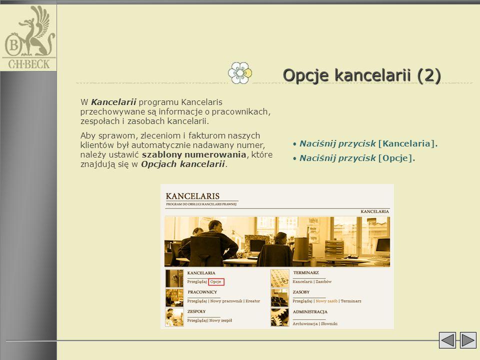Opcje kancelarii (2) W Kancelarii programu Kancelaris przechowywane są informacje o pracownikach, zespołach i zasobach kancelarii.