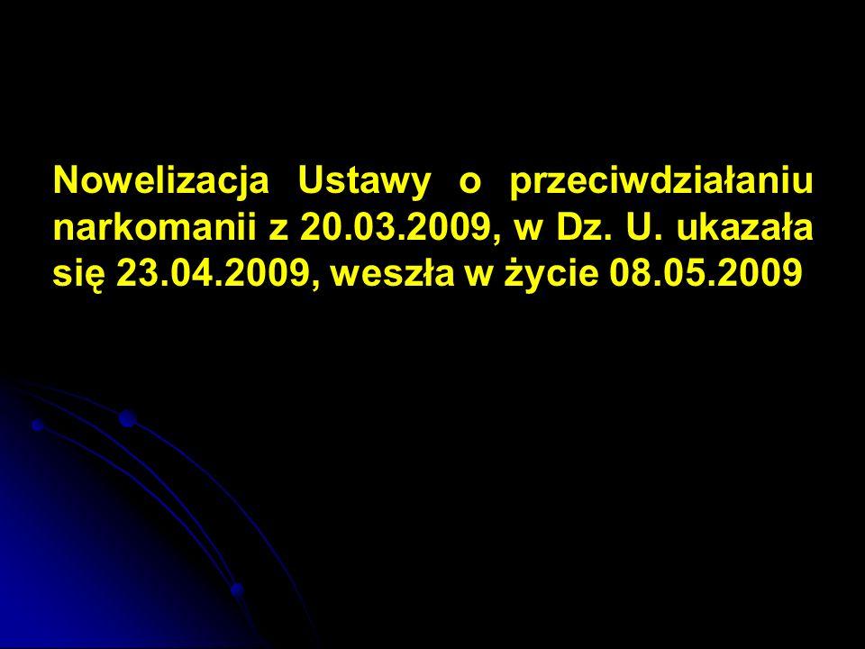 Nowelizacja Ustawy o przeciwdziałaniu narkomanii z 20. 03. 2009, w Dz