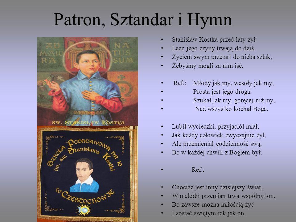 Patron, Sztandar i Hymn Stanisław Kostka przed laty żył