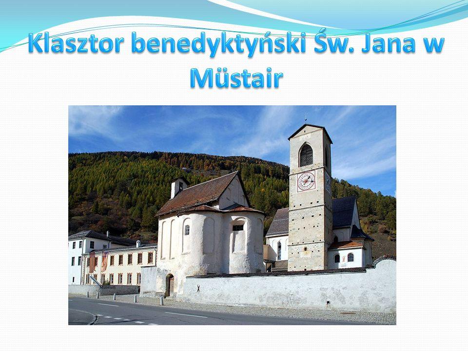 Klasztor benedyktyński Św. Jana w Müstair