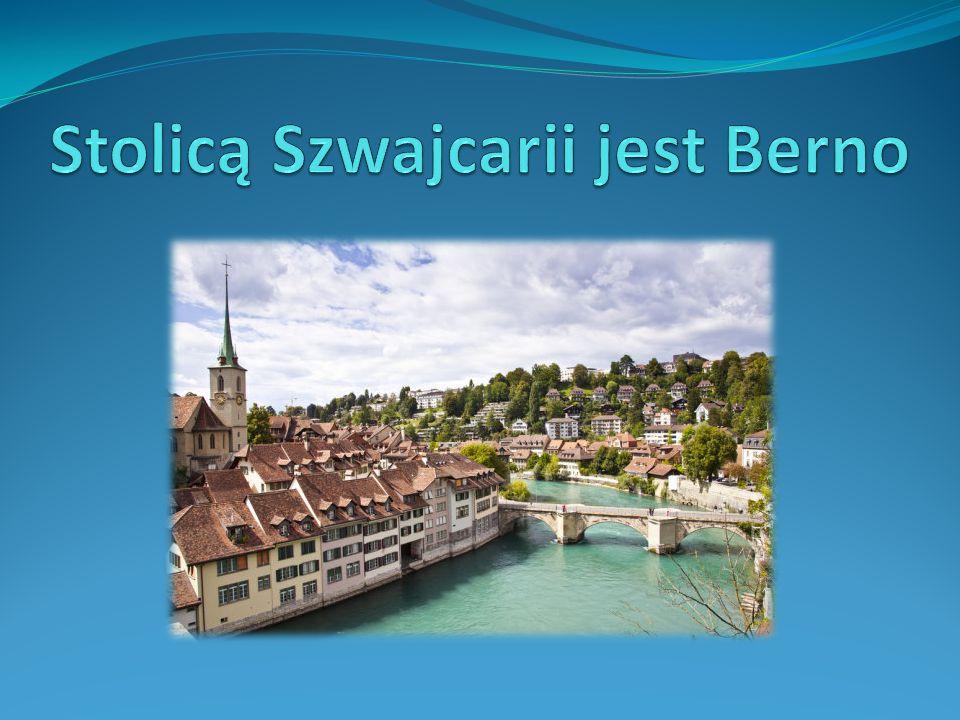 Stolicą Szwajcarii jest Berno