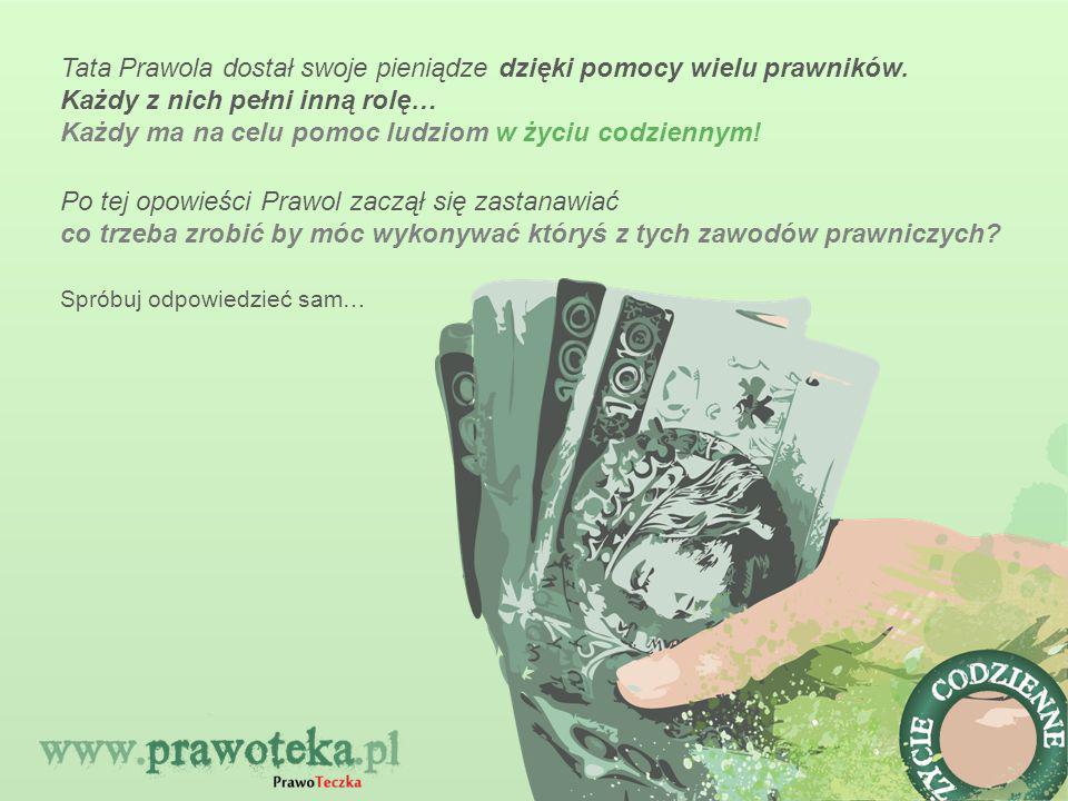 Tata Prawola dostał swoje pieniądze dzięki pomocy wielu prawników.