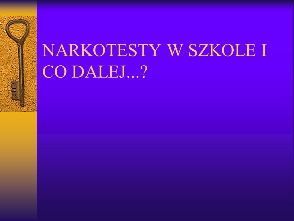NARKOTESTY W SZKOLE I CO DALEJ...