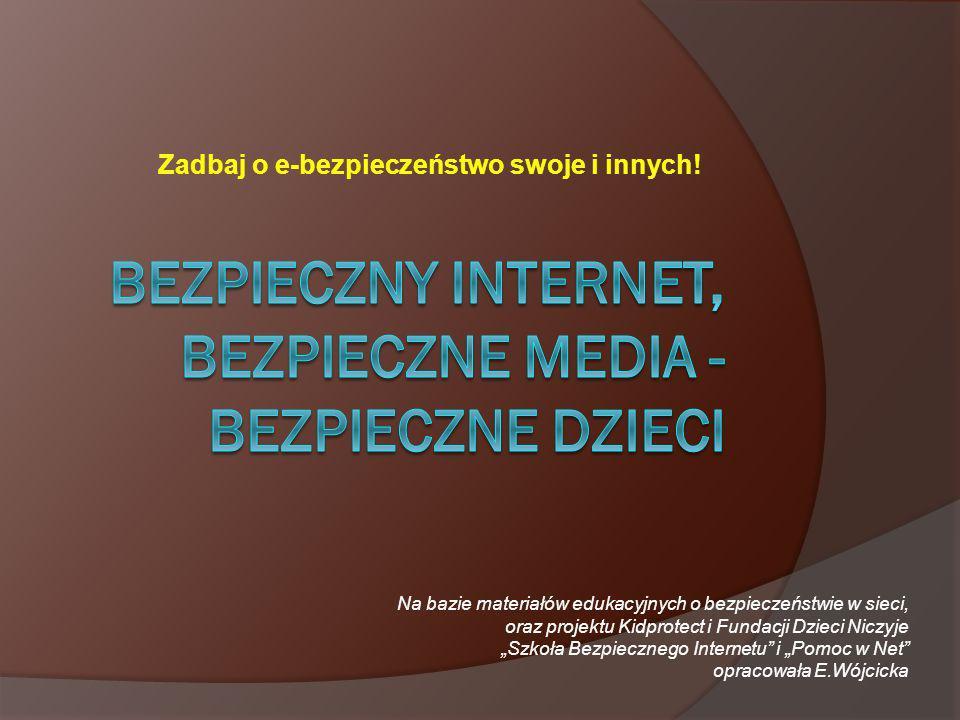Bezpieczny internet, bezpieczne media - bezpieczne dzieci