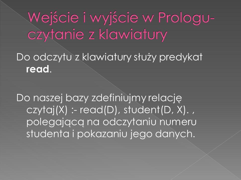 Wejście i wyjście w Prologu- czytanie z klawiatury