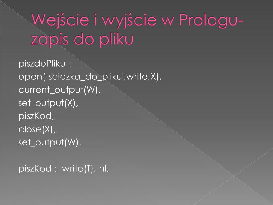 Wejście i wyjście w Prologu- zapis do pliku