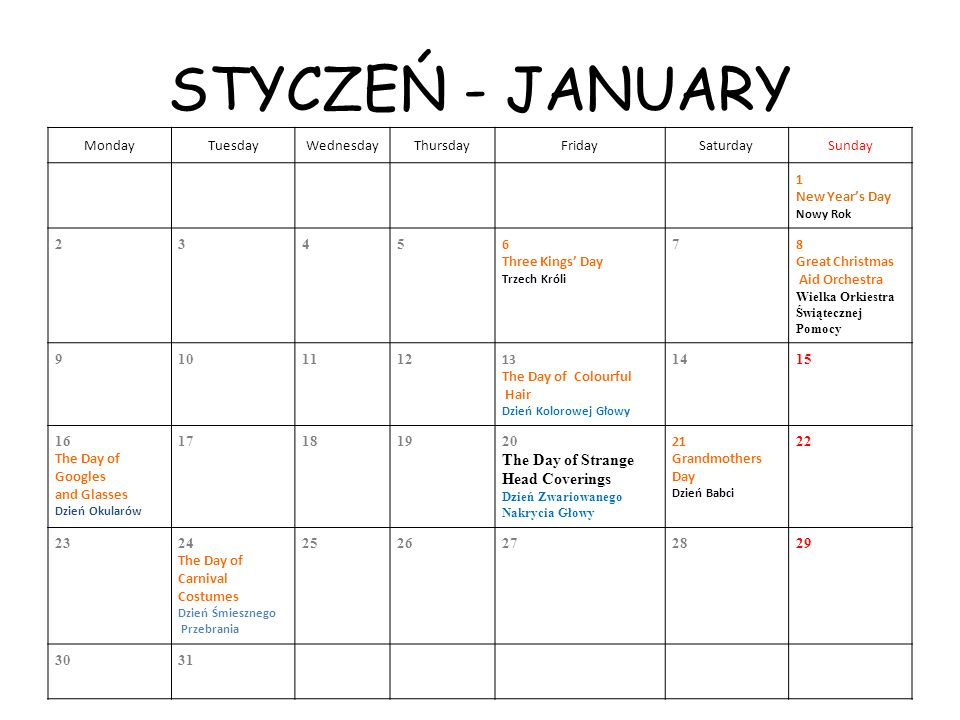 STYCZEŃ - JANUARY The Day of Strange Head Coverings Monday Tuesday
